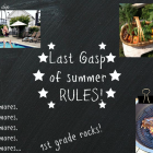 Last gasp of summer RULES!