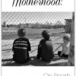 Motherhood: on sports.