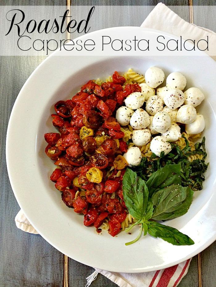 roasted caprese pasta salad