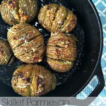 Skillet Parmesan & Rosemary potatoes.