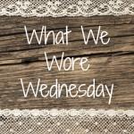 What we wore Wednesdays.